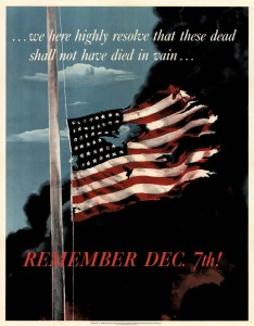 "Come to the Museum to see ""Remember Dec. 7th!"" and other propaganda posters on display in our new ""We Can...We Will...We Must!"" exhibit."