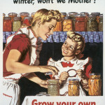 """We'll Have Lots to eat this winter, won't we Mother?"" is an example of the kind of propaganda that promoted canning and other types of ways that American housewives could contribute to the war effort. Courtesy of the National Archives and Records Administration."