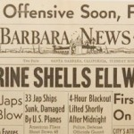 Newspaper headlines from the Santa Barbara News after the Ellwood Bombardment.